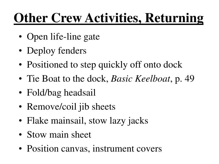 Other Crew Activities, Returning