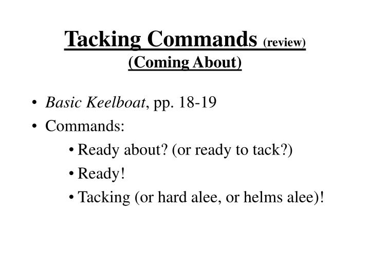 Tacking Commands