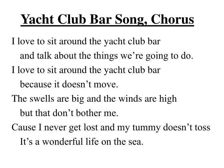 Yacht Club Bar Song, Chorus