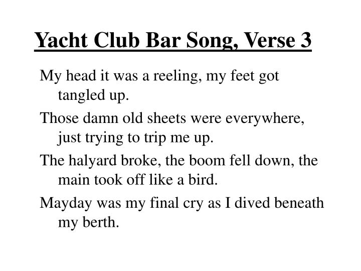 Yacht Club Bar Song, Verse 3