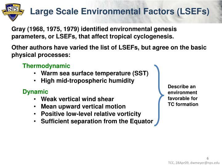 Large Scale Environmental Factors (LSEFs)