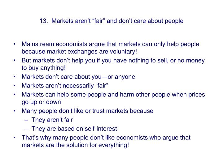 "13.  Markets aren't ""fair"" and don't care about people"