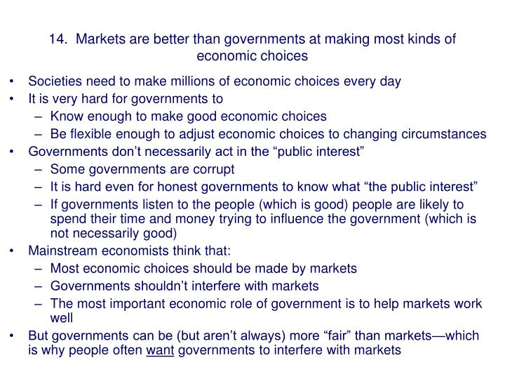 14.  Markets are better than governments at making most kinds of economic choices