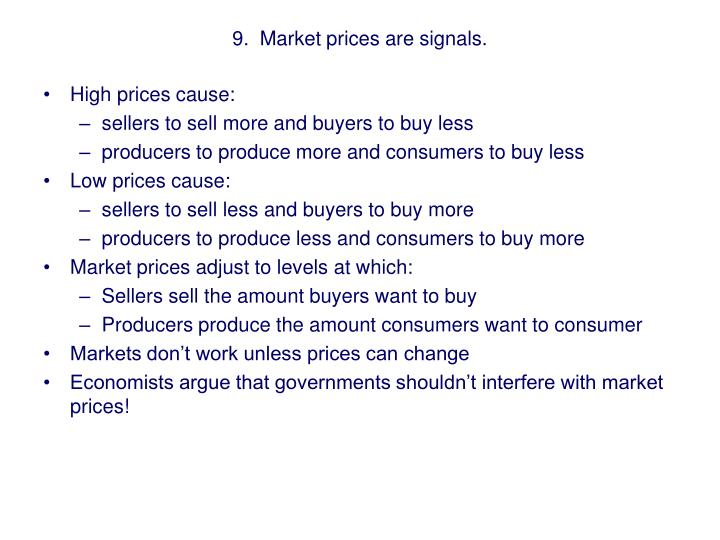 9.  Market prices are signals.