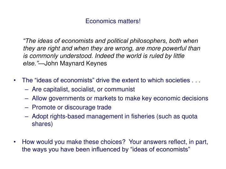Economics matters!