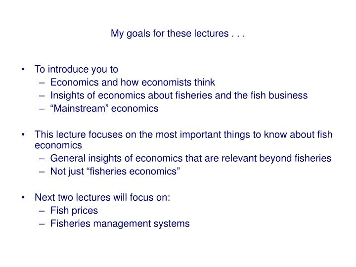 My goals for these lectures . . .