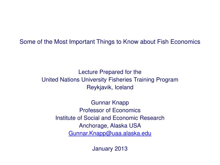 Some of the most important things to know about fish economics