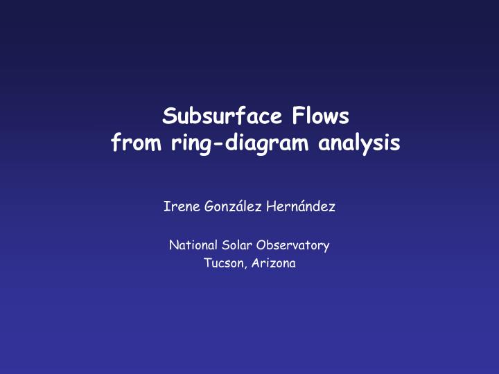 Subsurface flows from ring diagram analysis