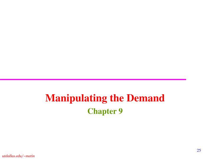 Manipulating the Demand