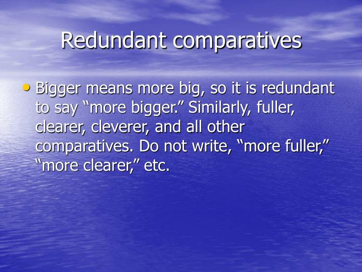 Redundant comparatives