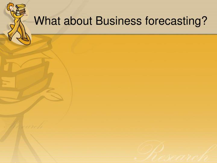 What about Business forecasting?