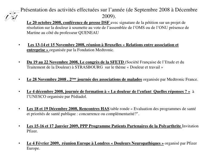 Présentation des activités effectuées sur l'année (de Septembre 2008 à Décembre 2009).