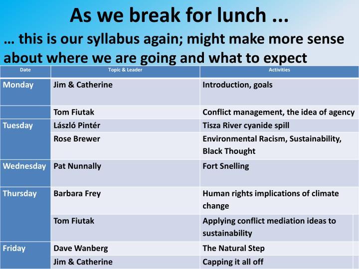 As we break for lunch ...