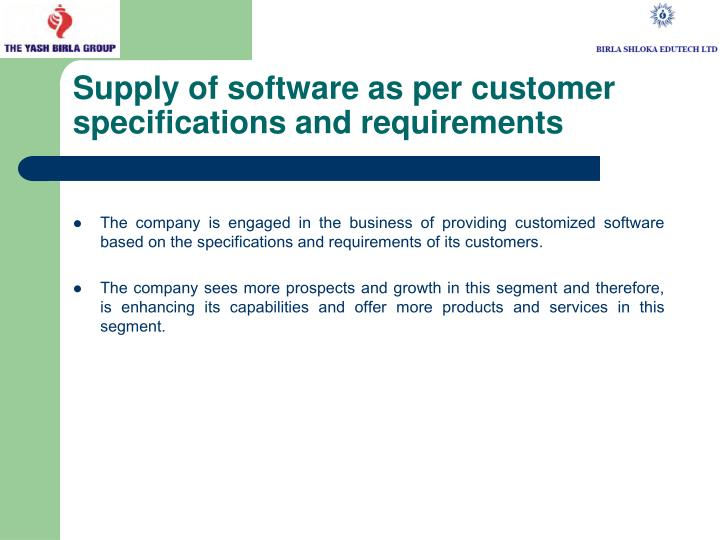 Supply of software as per customer specifications and requirements