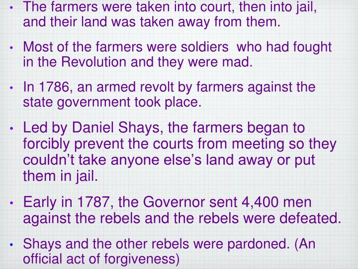The farmers were taken into court, then into jail, and their land was taken away from them.