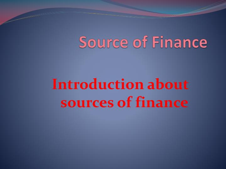 Source of finance