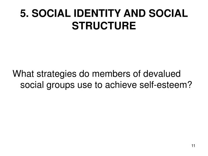 5. SOCIAL IDENTITY AND SOCIAL STRUCTURE
