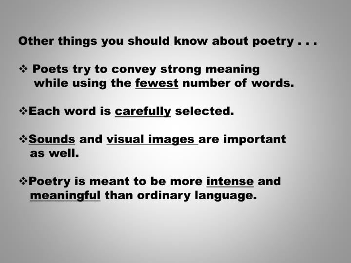 Other things you should know about poetry . . .