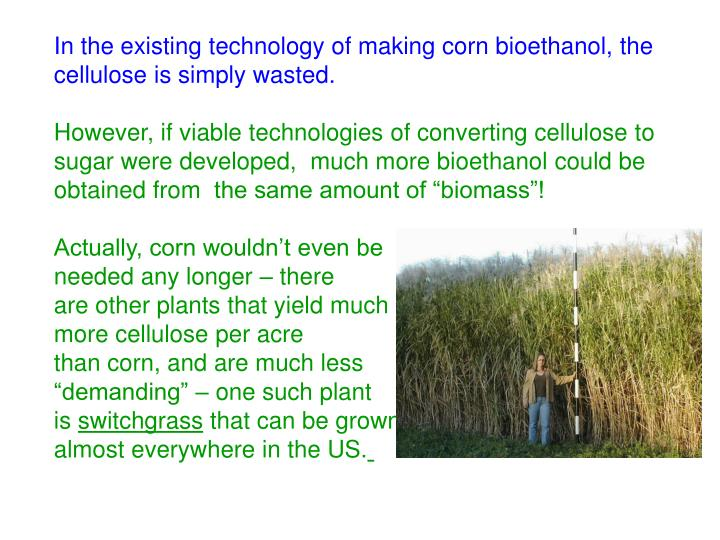 In the existing technology of making corn bioethanol, the