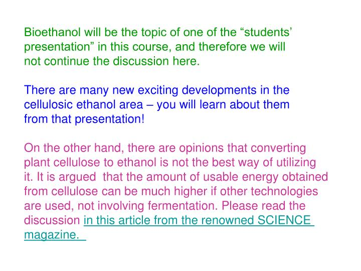 "Bioethanol will be the topic of one of the ""students'"