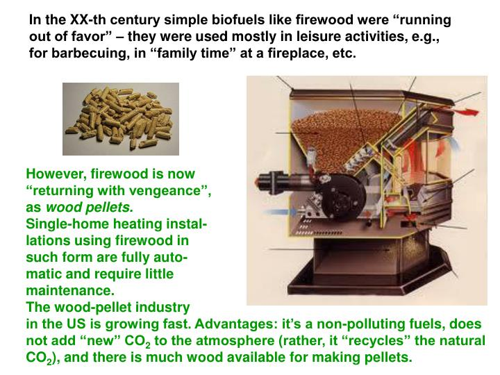 "In the XX-th century simple biofuels like firewood were ""running"