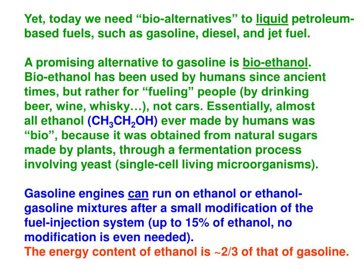 "Yet, today we need ""bio-alternatives"" to"