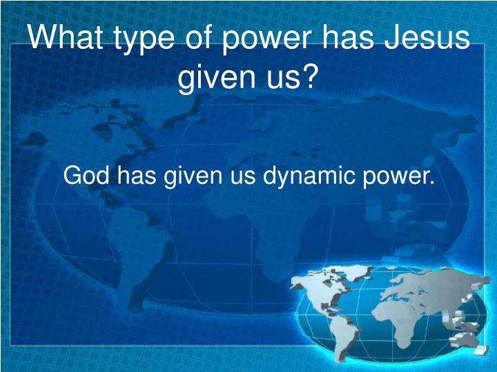 What type of power has Jesus given us?