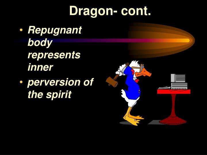 -. Dragon- cont.