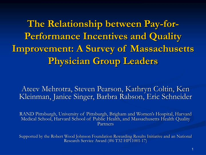 The Relationship between Pay-for-Performance Incentives and Quality Improvement: A Survey of Massach...