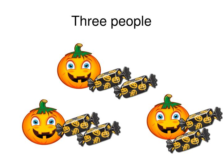 Three people