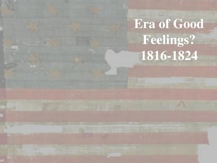 Era of good feelings 1816 1824