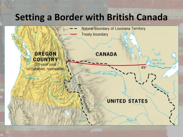 Setting a Border with British Canada