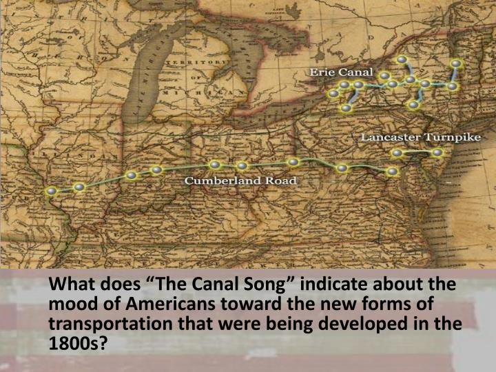 "What does ""The Canal Song"" indicate about the mood of Americans toward the new forms of transportation that were being developed in the 1800s?"