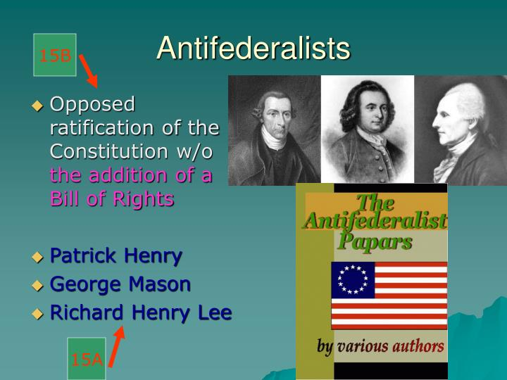 Opposed ratification of the Constitution w/o