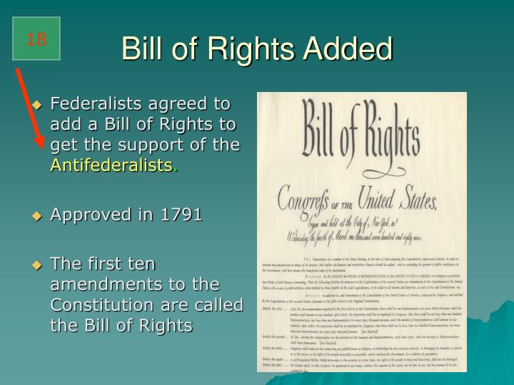 Federalists agreed to add a Bill of Rights to get the support of the