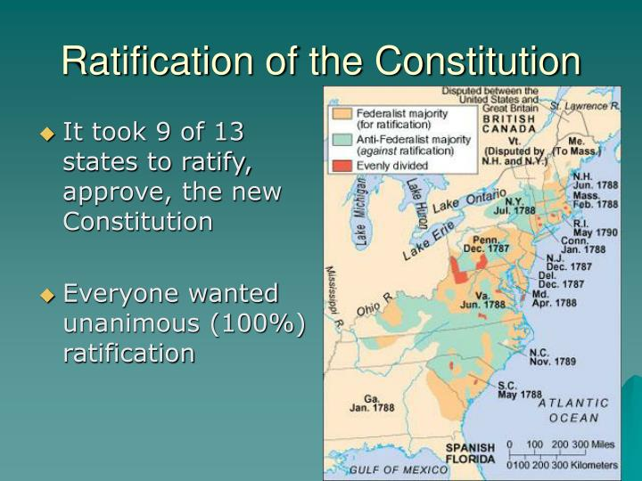 It took 9 of 13 states to ratify, approve, the new Constitution
