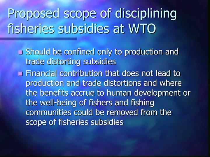 Proposed scope of disciplining fisheries subsidies at WTO