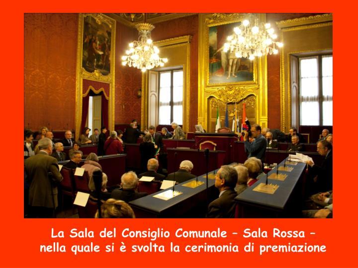La Sala del Consiglio Comunale – Sala Rossa –