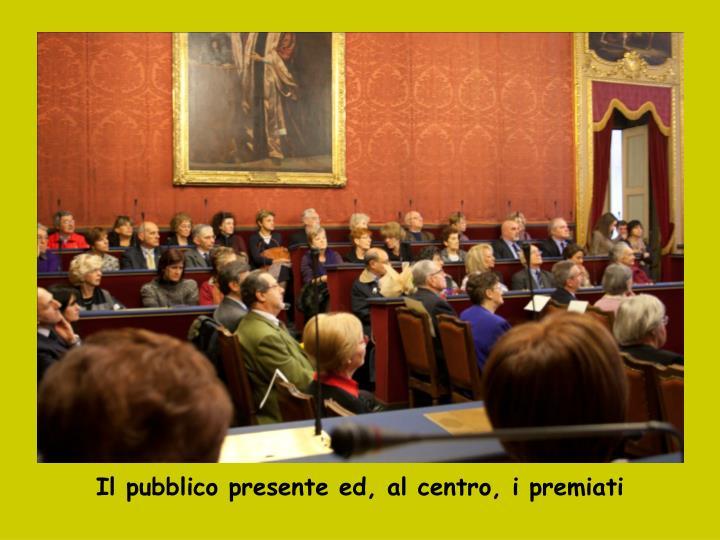 Il pubblico presente ed, al centro, i premiati