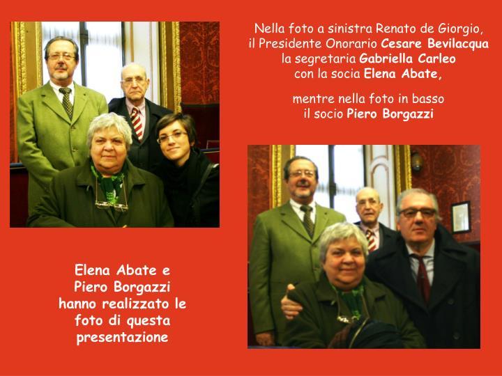Nella foto a sinistra Renato de Giorgio,