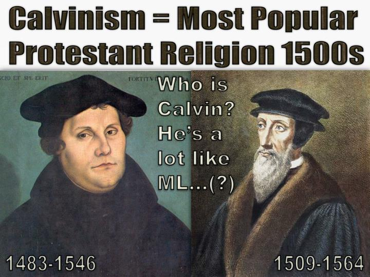 Calvinism = Most Popular