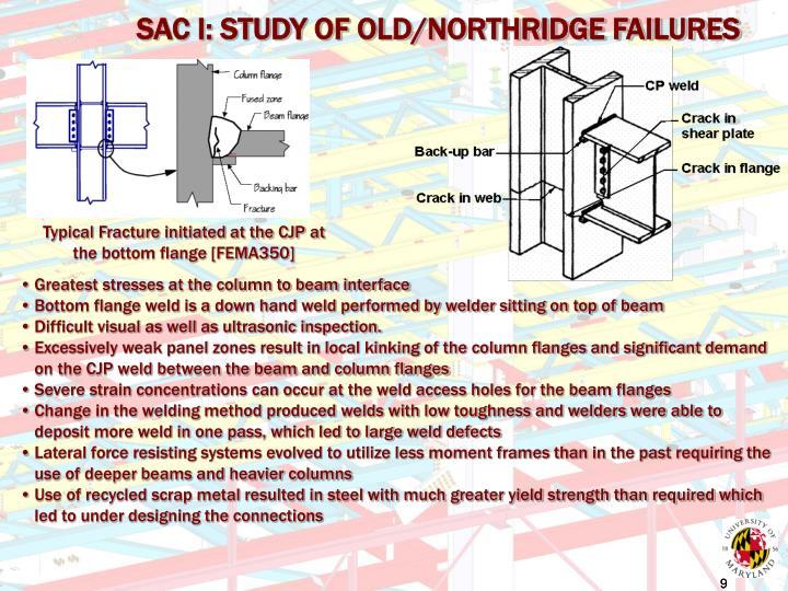 SAC I: STUDY OF OLD/NORTHRIDGE FAILURES