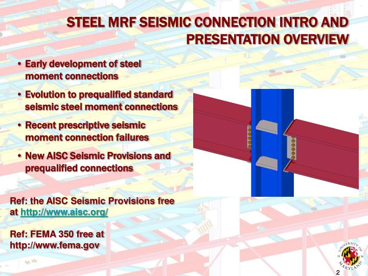 STEEL MRF SEISMIC CONNECTION INTRO AND PRESENTATION OVERVIEW