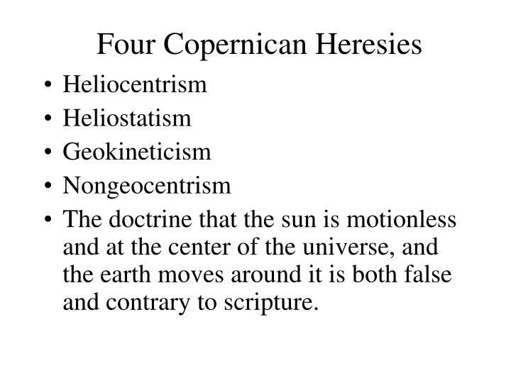 Four Copernican Heresies