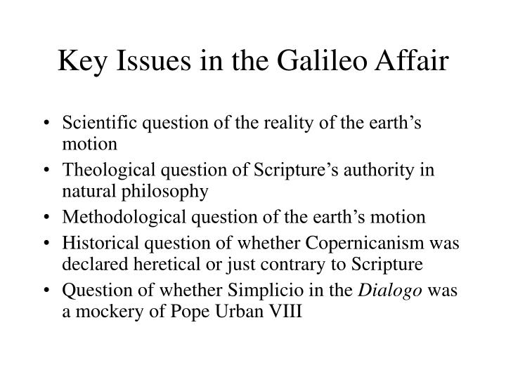Key Issues in the Galileo Affair