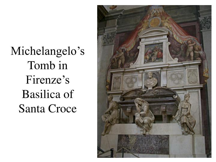 Michelangelo's Tomb in Firenze's Basilica of Santa Croce