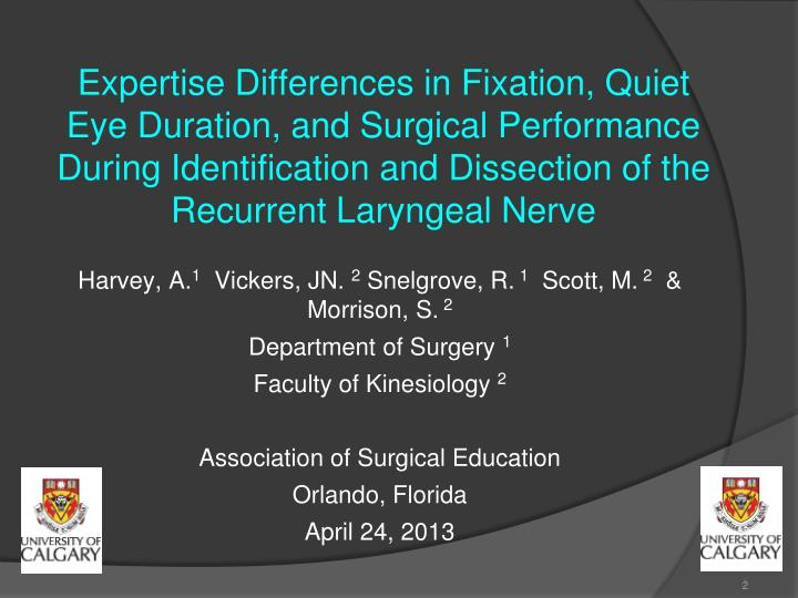 Expertise Differences in Fixation, Quiet Eye Duration, and Surgical Performance During Identificatio...
