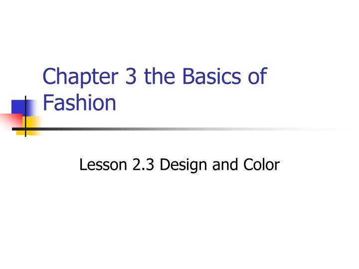 Chapter 3 the Basics of Fashion