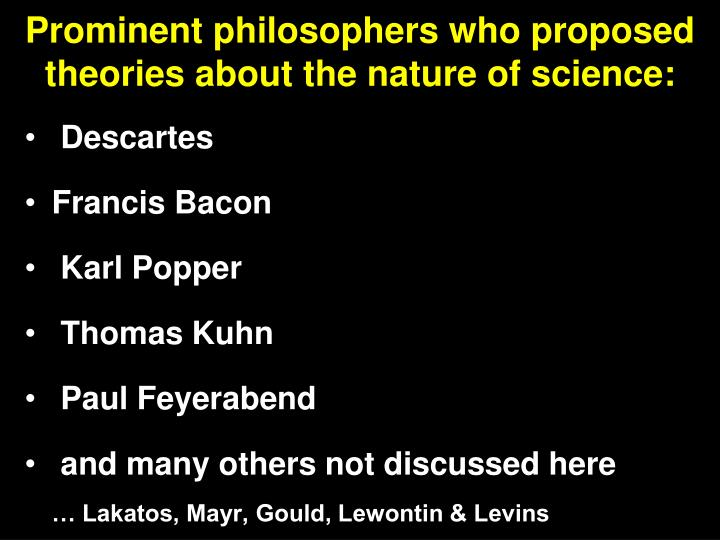 Prominent philosophers who proposed theories about the nature of science: