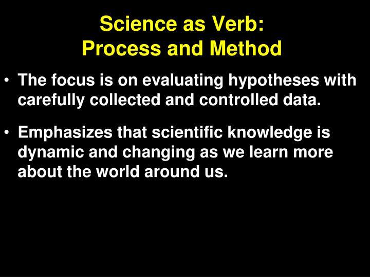 Science as Verb:
